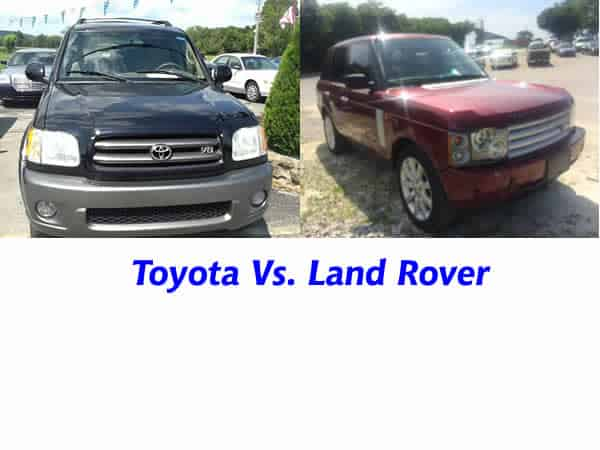 Toyota Vs. Land Rover